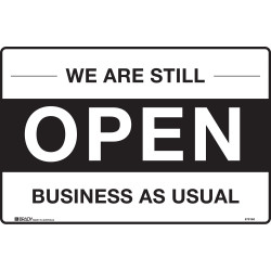 Brady Safety Sign We Are Still Open For Business H180xW225 Self Adhesive Vinyl